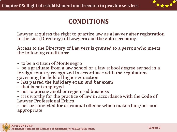 Chapter 03: Right of establishment and freedom to provide services CONDITIONS Lawyer acquires the