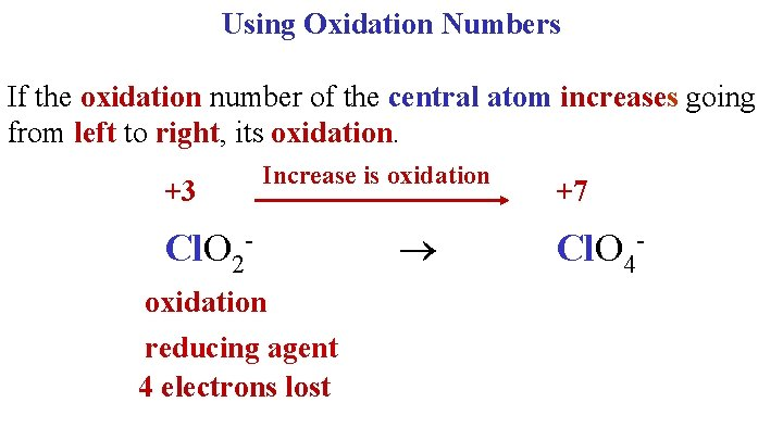 Using Oxidation Numbers If the oxidation number of the central atom increases going from