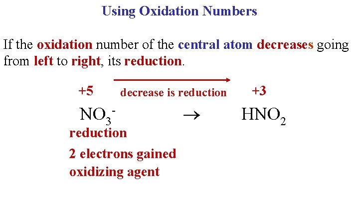 Using Oxidation Numbers If the oxidation number of the central atom decreases going from