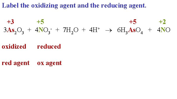 Label the oxidizing agent and the reducing agent. +3 +5 +5 +2 3 As