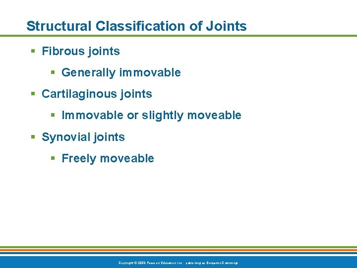 Structural Classification of Joints § Fibrous joints § Generally immovable § Cartilaginous joints §