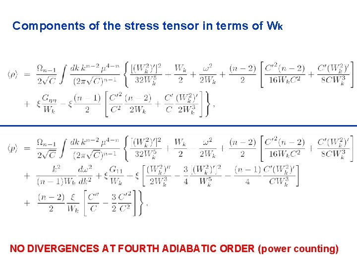 Components of the stress tensor in terms of Wk NO DIVERGENCES AT FOURTH ADIABATIC