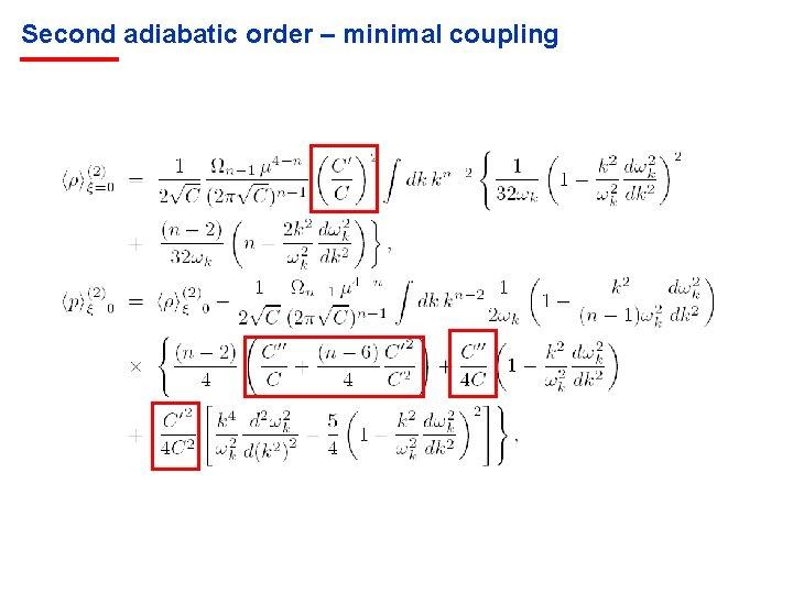 Second adiabatic order – minimal coupling