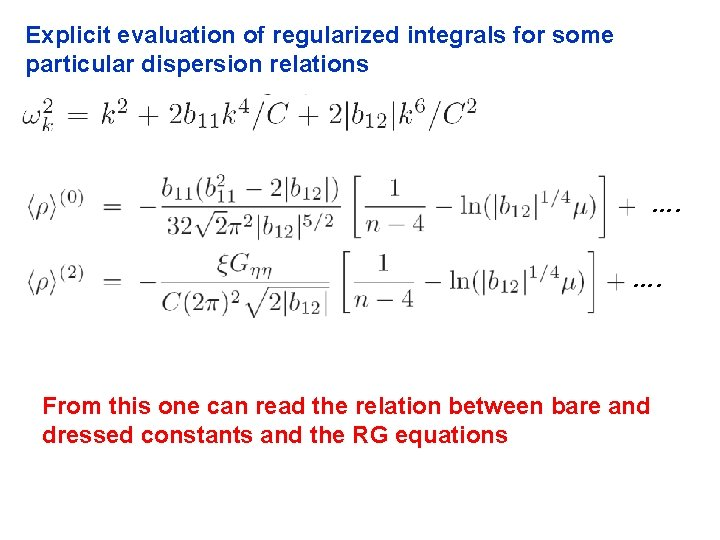 Explicit evaluation of regularized integrals for some particular dispersion relations …. …. From this