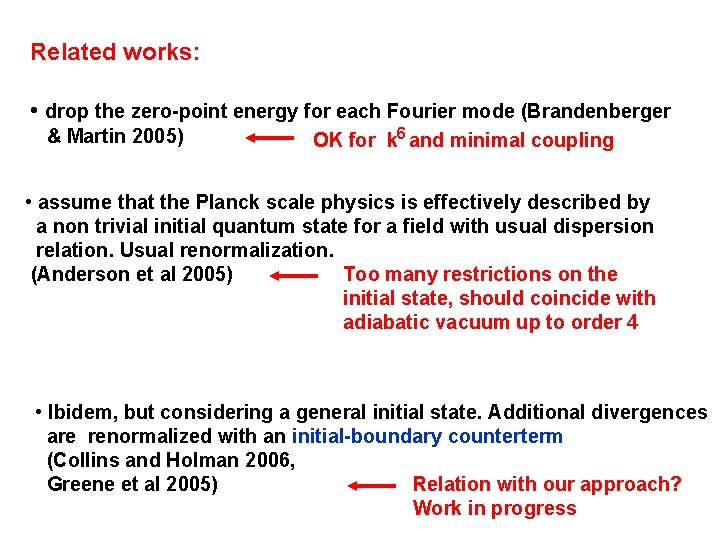 Related works: • drop the zero-point energy for each Fourier mode (Brandenberger & Martin