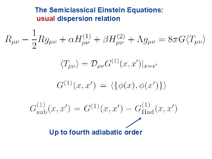 The Semiclassical Einstein Equations: usual dispersion relation Up to fourth adiabatic order