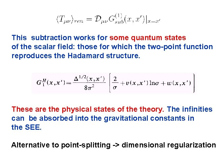 This subtraction works for some quantum states of the scalar field: those for which