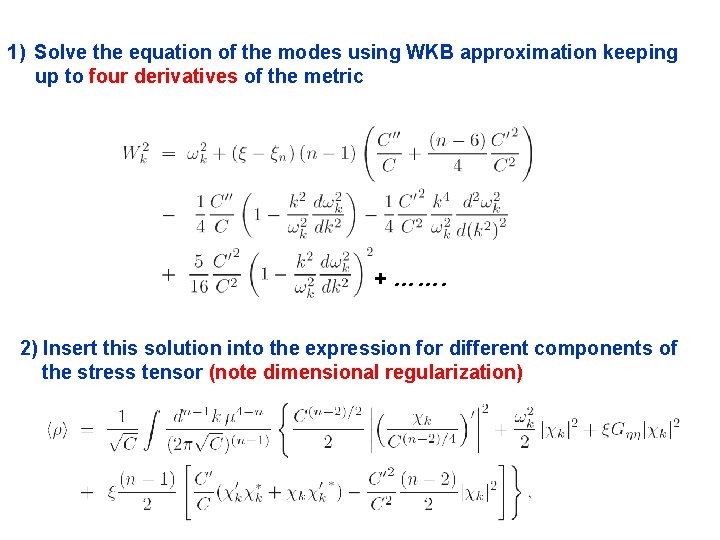 1) Solve the equation of the modes using WKB approximation keeping up to four
