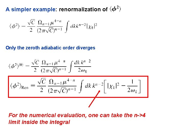 A simpler example: renormalization of Only the zeroth adiabatic order diverges For the numerical