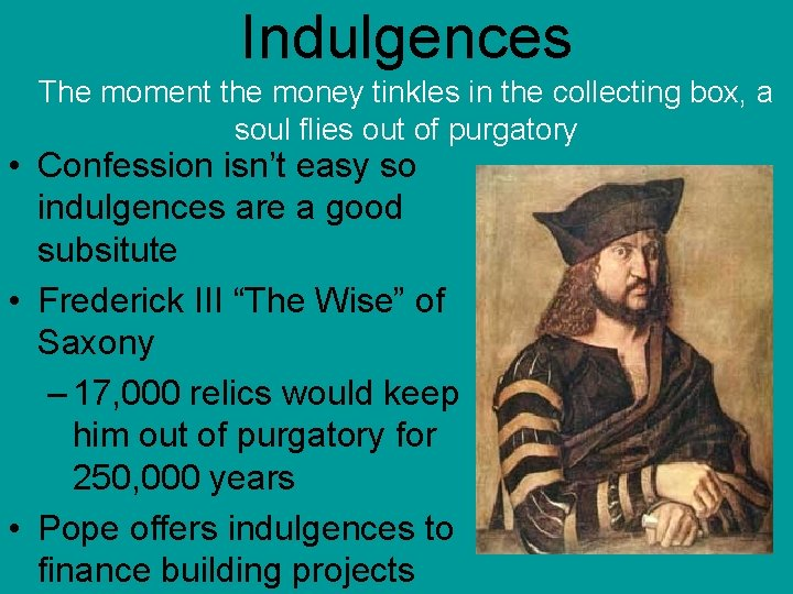 Indulgences The moment the money tinkles in the collecting box, a soul flies out