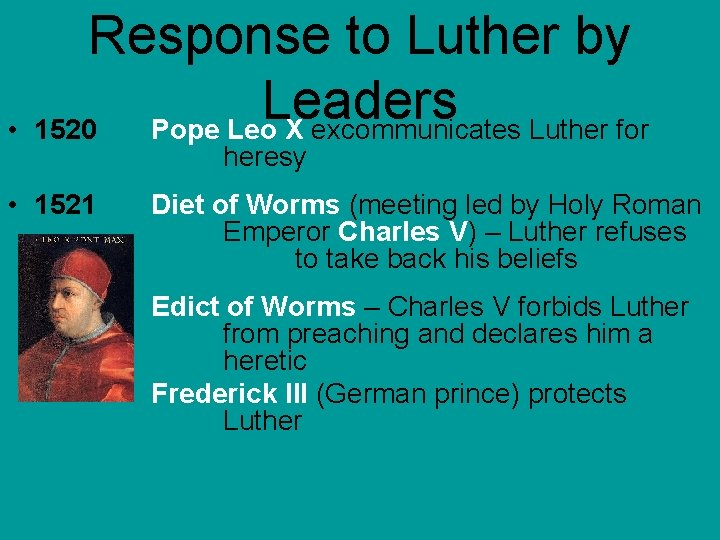 • Response to Luther by Leaders 1520 Pope Leo X excommunicates Luther for