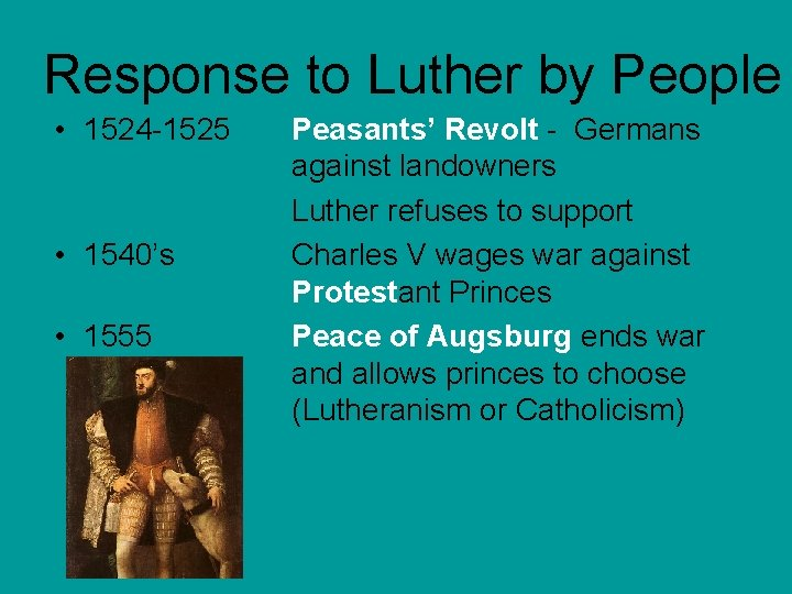 Response to Luther by People • 1524 -1525 • 1540's • 1555 Peasants' Revolt