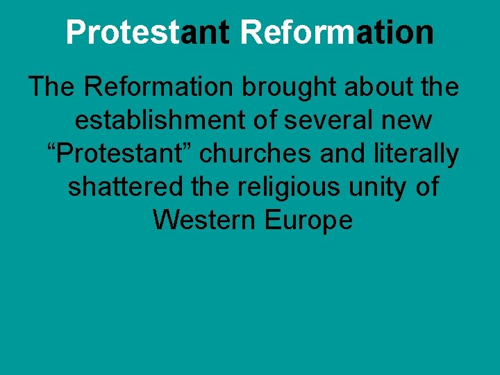 """Protestant Reformation The Reformation brought about the establishment of several new """"Protestant"""" churches and"""