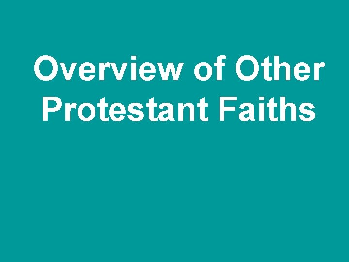 Overview of Other Protestant Faiths