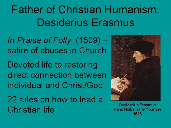Father of Christian Humanism: Desiderius Erasmus In Praise of Folly (1509) – satire of