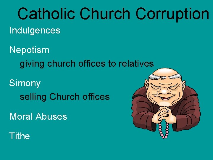 Catholic Church Corruption Indulgences Nepotism giving church offices to relatives Simony selling Church offices