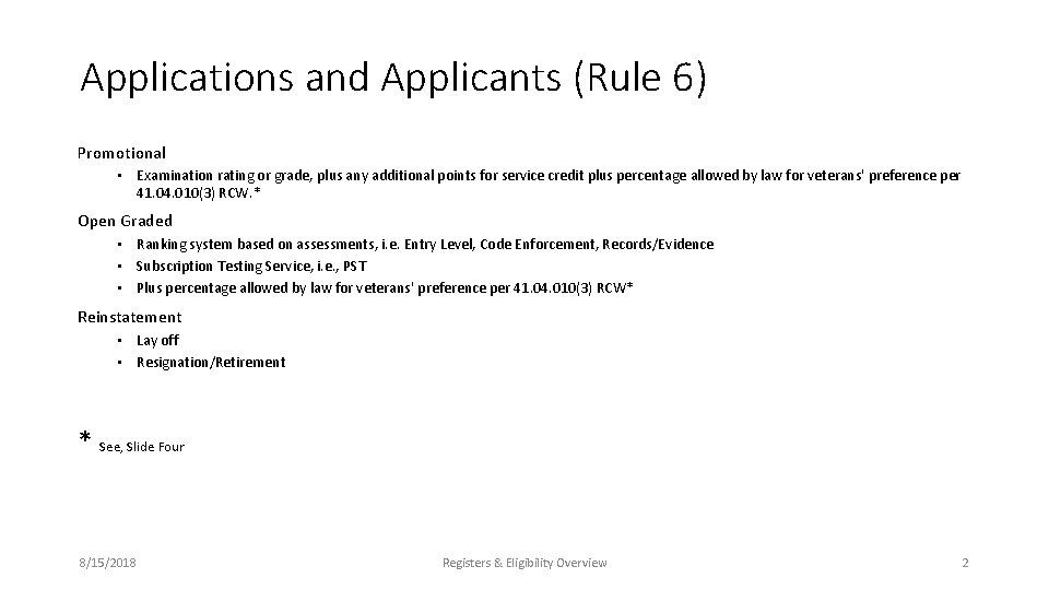 Applications and Applicants (Rule 6) Promotional • Examination rating or grade, plus any additional