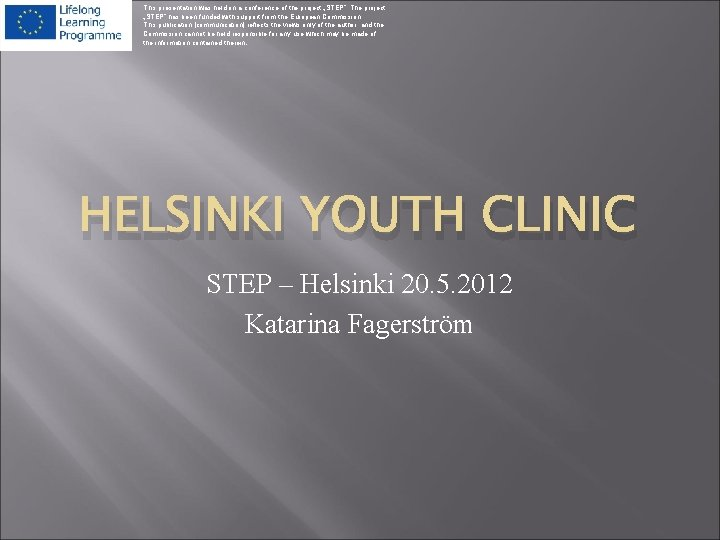 """This presentation was held on a conference of the project """"STEP"""". The project """"STEP"""""""