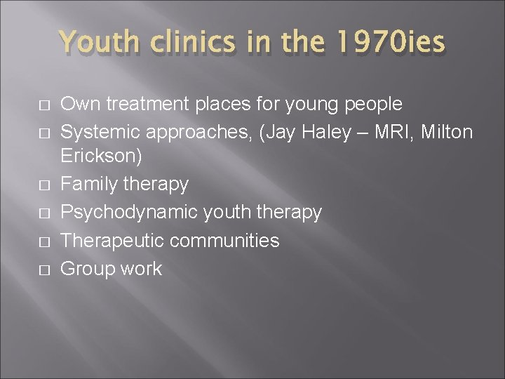Youth clinics in the 1970 ies � � � Own treatment places for young