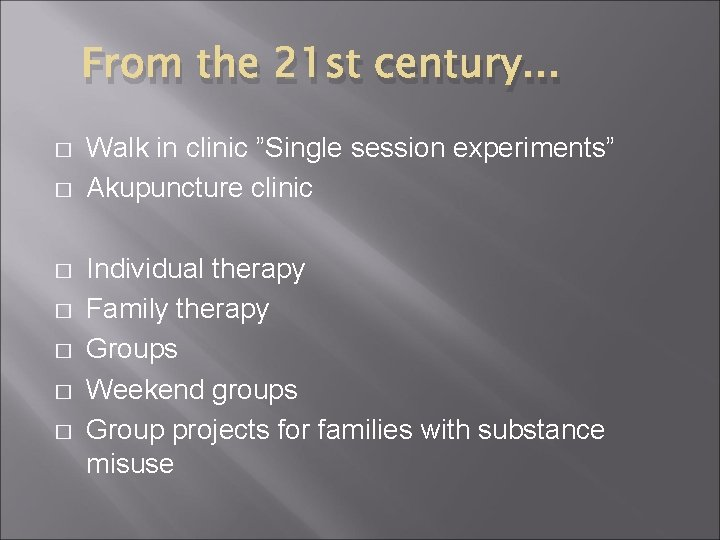 From the 21 st century. . . � � � � Walk in clinic
