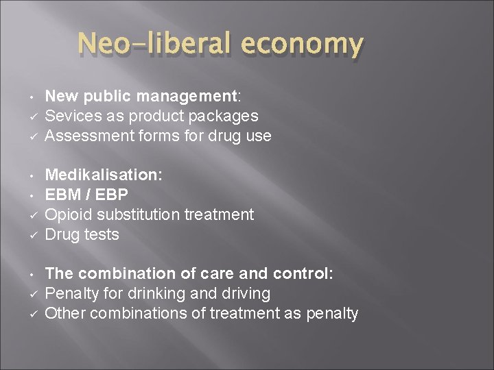Neo-liberal economy • ü ü New public management: Sevices as product packages Assessment forms