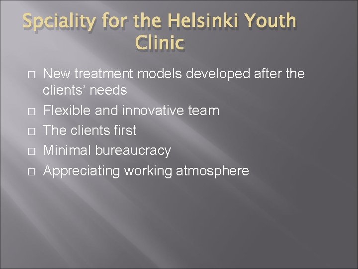 Spciality for the Helsinki Youth Clinic � � � New treatment models developed after