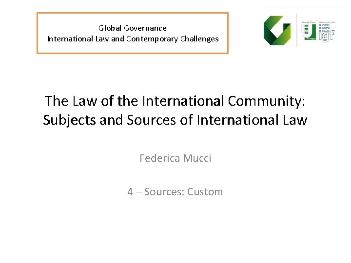 Global Governance International Law and Contemporary Challenges The Law of the International Community: Subjects