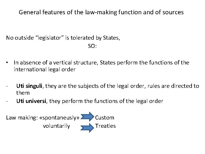 """General features of the law-making function and of sources No outside """"legislator"""" is tolerated"""