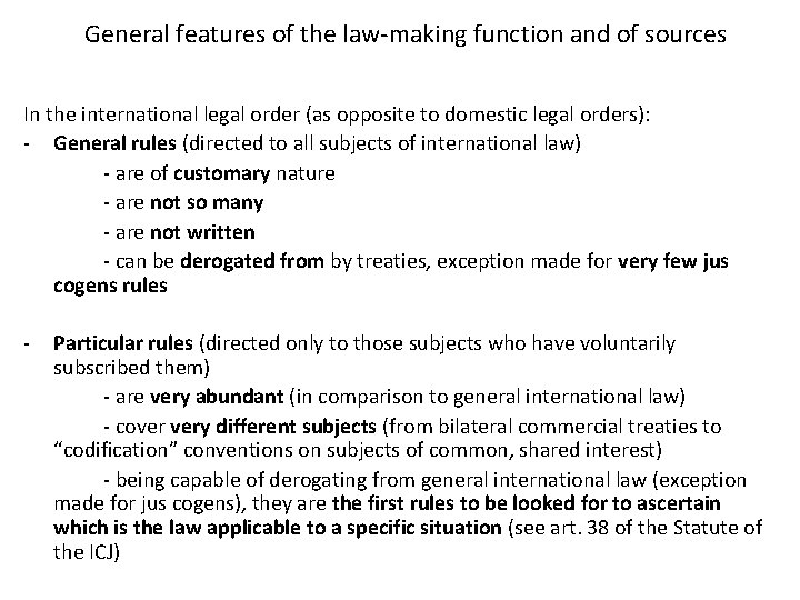 General features of the law-making function and of sources In the international legal order