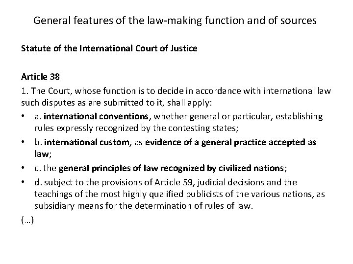 General features of the law-making function and of sources Statute of the International Court