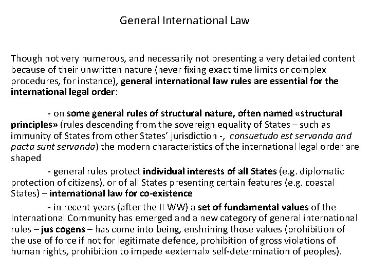General International Law Though not very numerous, and necessarily not presenting a very detailed
