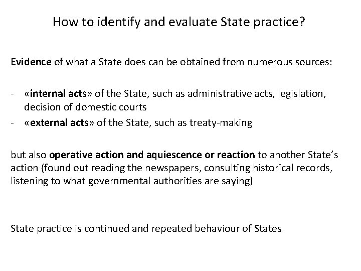 How to identify and evaluate State practice? Evidence of what a State does can