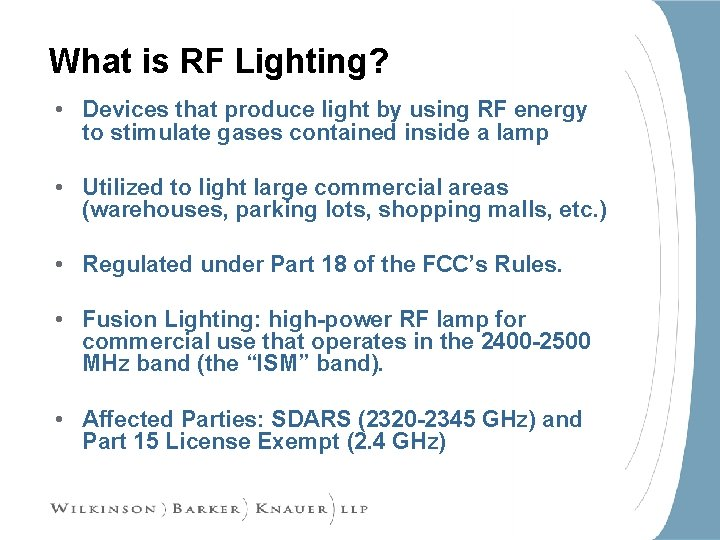 What is RF Lighting? • Devices that produce light by using RF energy to