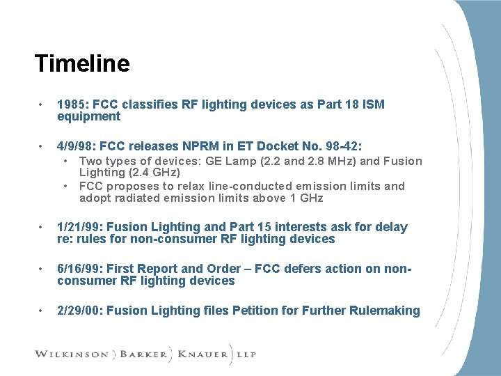 Timeline • 1985: FCC classifies RF lighting devices as Part 18 ISM equipment •