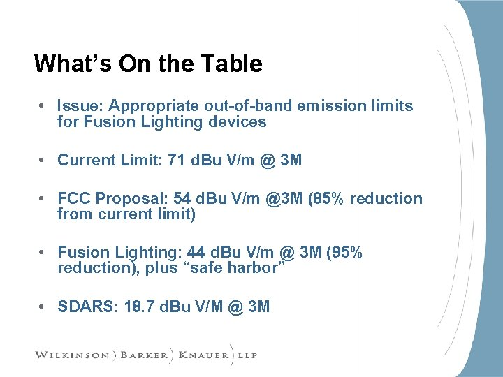 What's On the Table • Issue: Appropriate out-of-band emission limits for Fusion Lighting devices