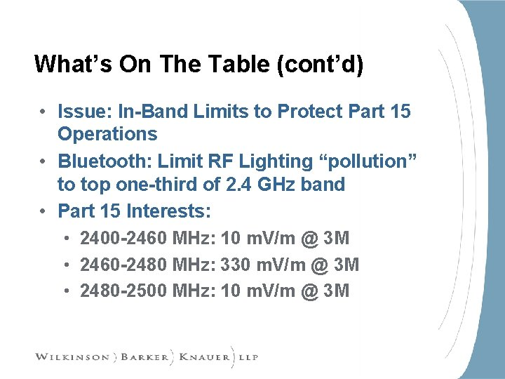 What's On The Table (cont'd) • Issue: In-Band Limits to Protect Part 15 Operations
