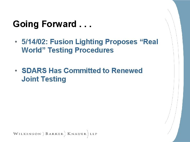 """Going Forward. . . • 5/14/02: Fusion Lighting Proposes """"Real World"""" Testing Procedures •"""