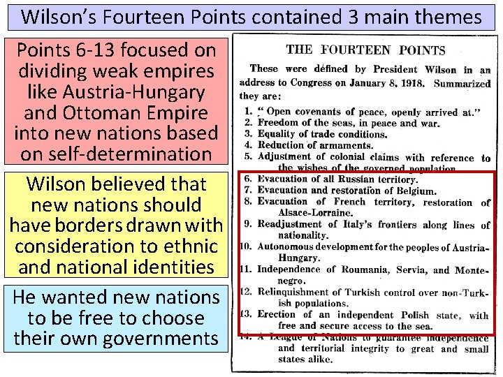 Wilson's Fourteen Points contained 3 main themes Points 6 -13 focused on dividing weak