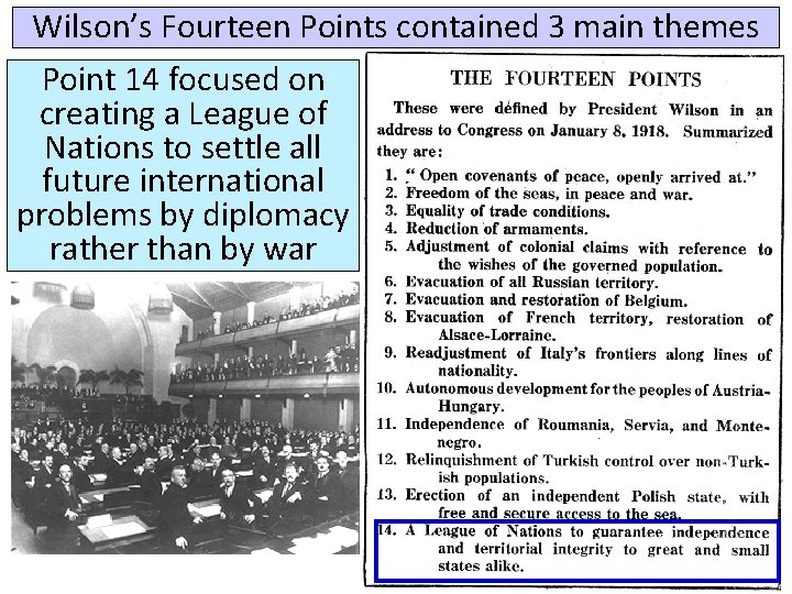 Wilson's Fourteen Points contained 3 main themes Point 14 focused on creating a League