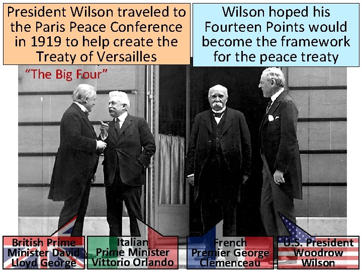 Wilson hoped his President Wilson traveled to the Paris Peace Conference Fourteen Points would