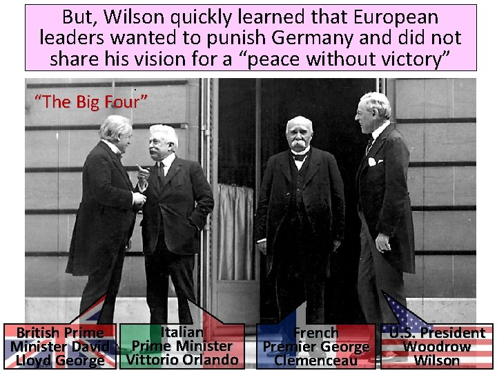 But, Wilson quickly learned that European leaders wanted to punish Germany and did not