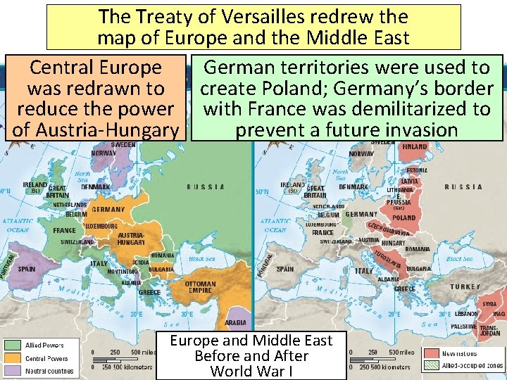 The Treaty of Versailles redrew the map of Europe and the Middle East Central