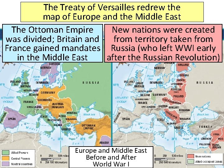 The Treaty of Versailles redrew the map of Europe and the Middle East The