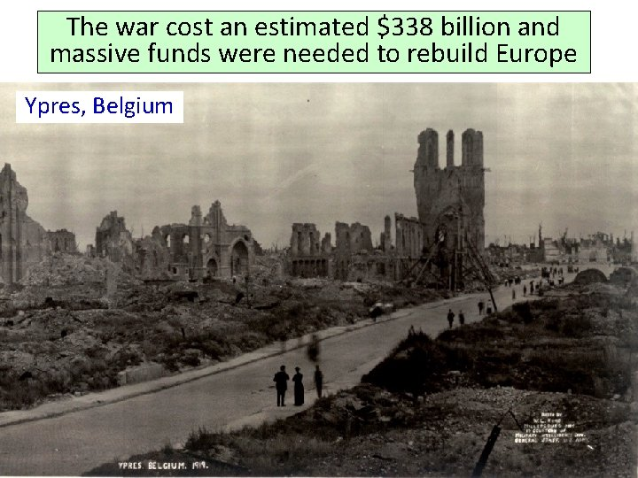 The war cost an estimated $338 billion and massive funds were needed to rebuild