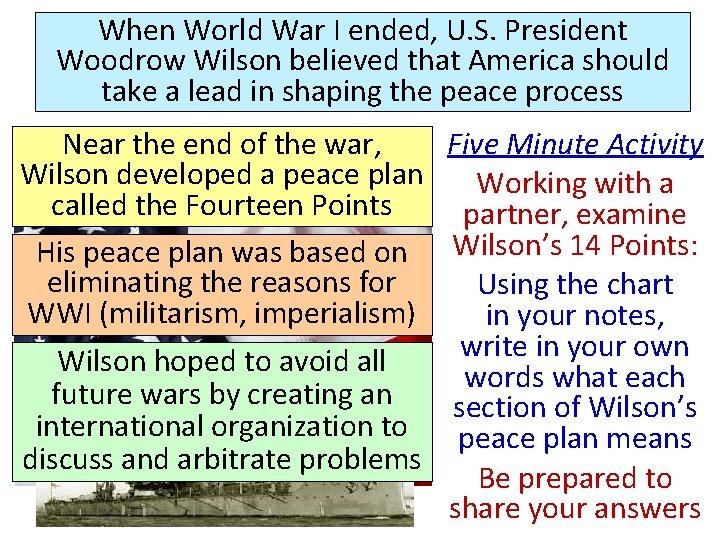 When World War I ended, U. S. President Woodrow Wilson believed that America should