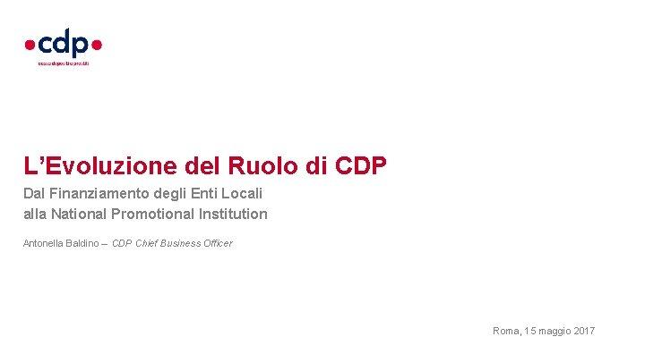 L'Evoluzione del Ruolo di CDP Dal Finanziamento degli Enti Locali alla National Promotional Institution