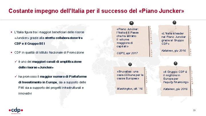 Costante impegno dell'Italia per il successo del «Piano Juncker» • L'Italia figura tra i