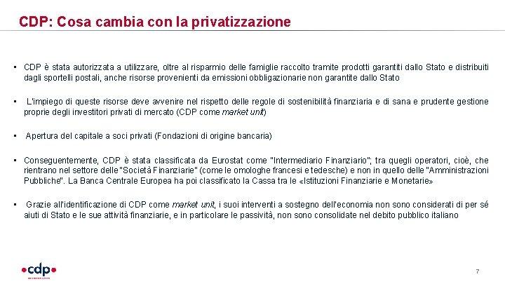 CDP: Cosa cambia con la privatizzazione • CDP è stata autorizzata a utilizzare, oltre