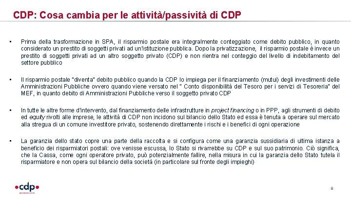 CDP: Cosa cambia per le attività/passività di CDP • Prima della trasformazione in SPA,