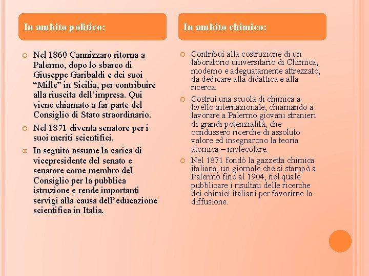 In ambito politico: Nel 1860 Cannizzaro ritorna a Palermo, dopo lo sbarco di Giuseppe